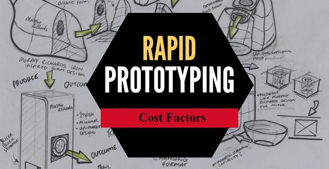 rapid prototyping cost factors product manufacturing