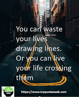 You can waste your lives | Inspirational Quotes