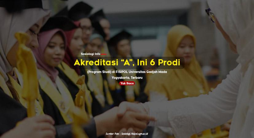 Akreditasi A, Ini 6 Program Studi/Jurusan di FISIPOL Universitas Gadjah Mada Yogyakarta