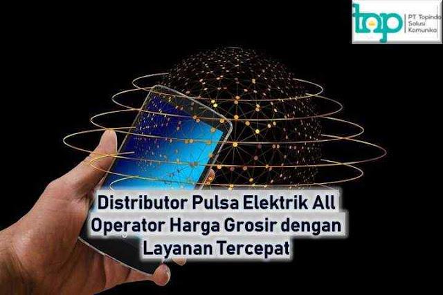 Distributor Pulsa Elektrik All Operator Harga Grosir dengan Layanan Tercepat