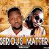DOWNLOAD MP3: Rudy Omoiblie Ft. Skaliey Mental – Serious Matter