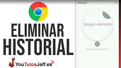 Borrar Historial Google Chrome en Teléfono - Eliminar Historial de Búsqueda