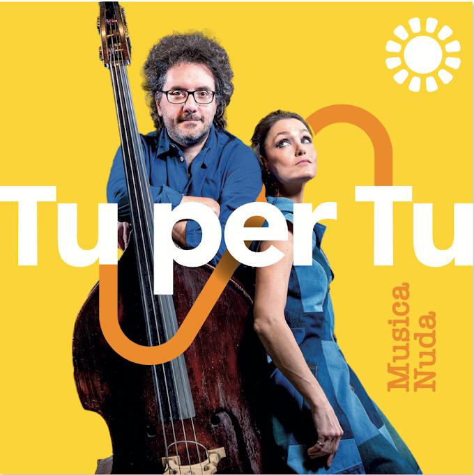 Musica Nuda, il duo torna con il nuovo singolo 'Tu per tu'