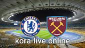 مباراة وست هام يونايتد وتشيلسي بث مباشر بتاريخ 24-04-2021 الدوري الانجليزي