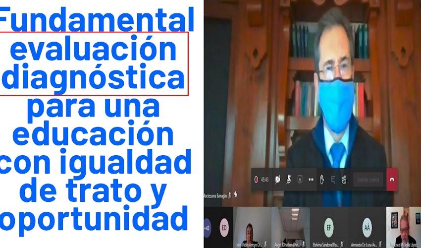 Esteban Moctezuma: Fundamental evaluación diagnóstica para una educación con igualdad de trato y oportunidades