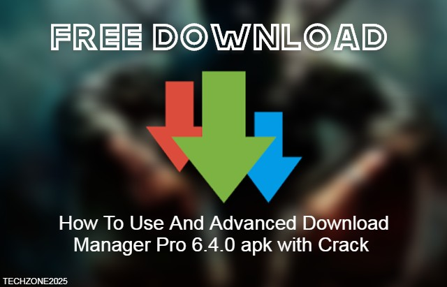 How To Use And Advanced Download Manager Pro 6.4.0 apk
