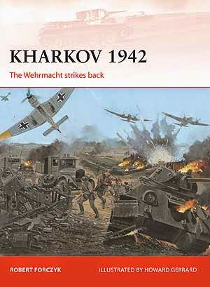 Kharkov 1942 The Wehrmacht strikes back
