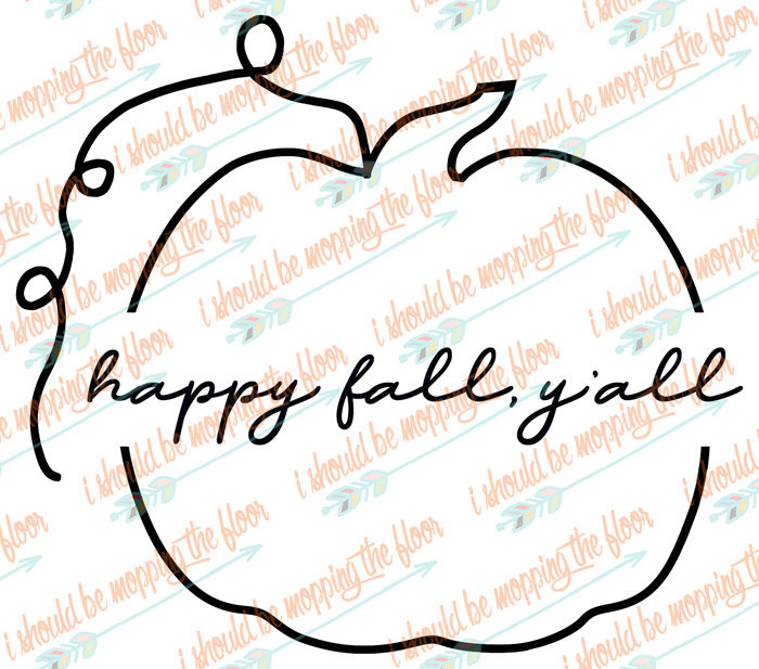 picture regarding Happy Fall Yall Printable identified as Satisfied Slide, Yall SVG and Printables i really should be mopping