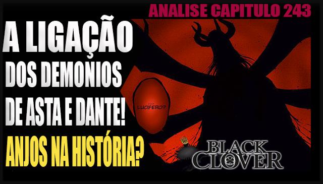 Black Clover Capitulo 243 - A LIGAÇÃO DOS DEMÔNIOS DE ASTA E DANTE! ANJOS NA HISTÓRIA! Teorias