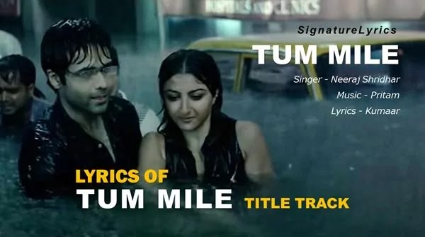 TUM MILE LYRICS - HINDI - ENGLISH - TITLE TRACK