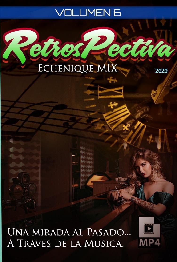 ECHENIQUE MIX - RETROSPECTIVA MEGAMIX Vol. 6 [2020] (MP3)