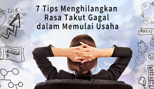 7-Tips-Menghilangkan-Rasa-Takut-Gagal-dalam-Memulai-Usaha