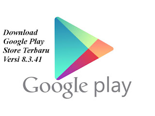 download google play store terbaru versi 8.3.41