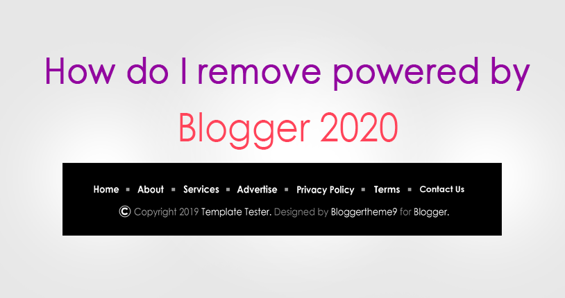 How do I remove powered by Blogger 2020?