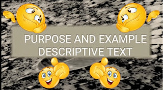 Purpose and Example of Descriptive Text