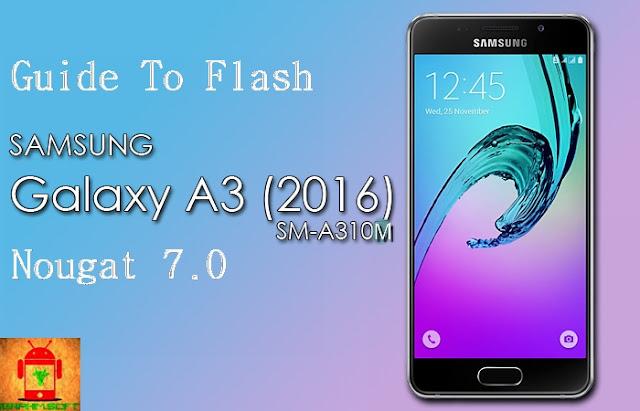 flash samsung a3 2016 sm-a310m nougat 7.0