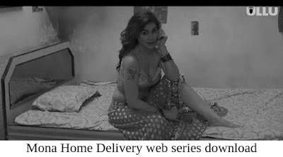 Mona Home Delivery web series download