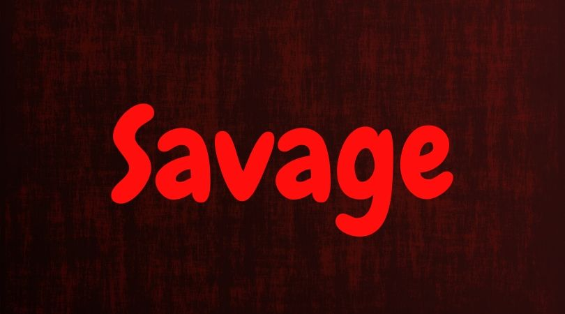 Savage artinya