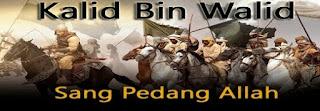 Khalid Bin Walid, Salah Satu Pedang Allah SWT (Saifullah)