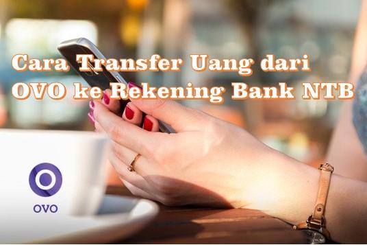 Cara Transfer Uang dari OVO ke Rekening Bank NTB