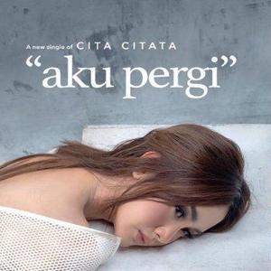 Download Lagu Dangdut Terbaru Cita Citata - Aku Pergi