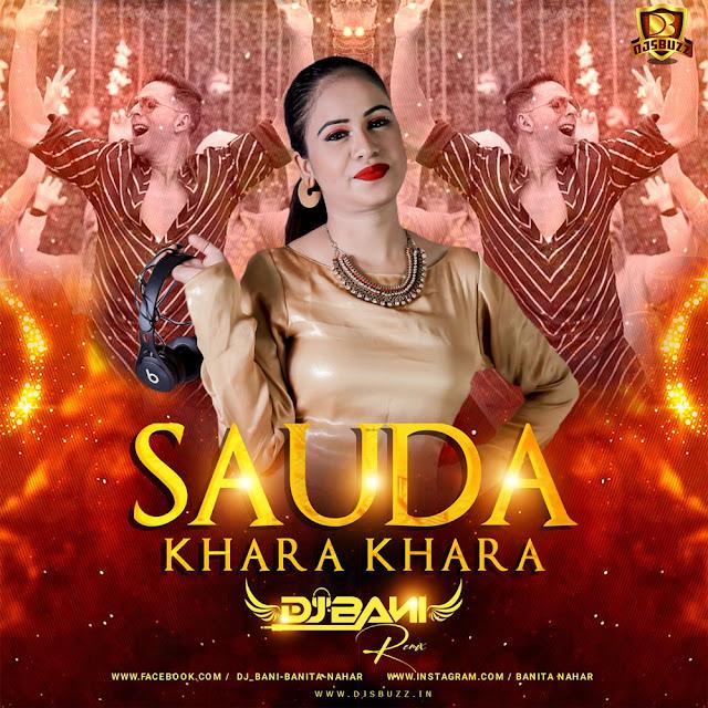 Sauda Khara Khara (Remix) – DJ BANI