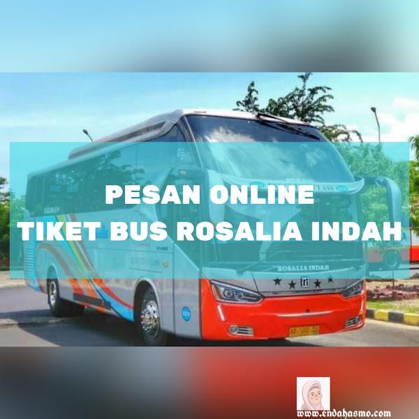 Ngobrolin Pesan Online Tiket Bus : Rosalia Indah