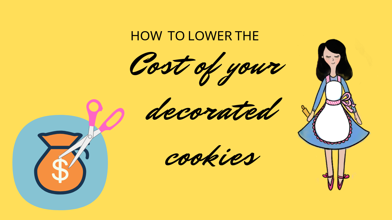 How To Lower The Cost Of Your Decorated Cookies The Cookie