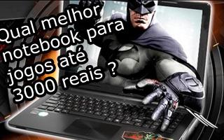 qual melhor notebook para jogos até 3000 reais