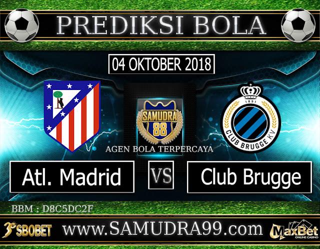 PREDIKSI TEBAK SKOR JITU ATL.MADRID VS CLUB BRUGGE 04 OKTOBER 2018