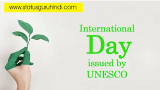 International Day issued by UNESCO | यूनेस्को  द्वारा जारी किए गए अंतर्राष्ट्रीय दिवस | status guru hindi