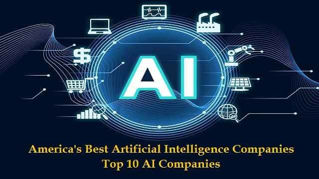America's Best Artificial Intelligence - Top 10 AI Companies