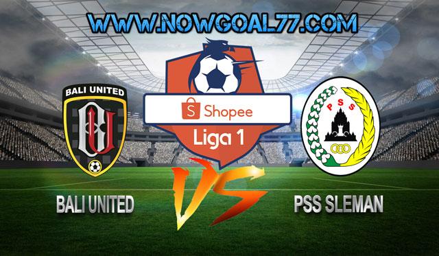 Prediksi Bali United VS PSS Sleman 22 Juli 2019