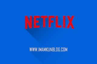 Cara Mendapatkan Netflix Premium Gratis Selamanya