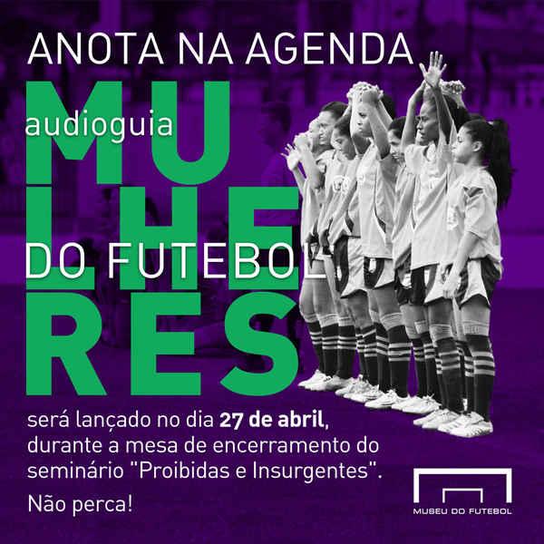 O Museu do Futebol, instituição da Secretaria de Cultura e Economia Criativa do Governo do Estado de São Paulo, lança nesta terça-feira (27) o Audioguia Mulheres do Futebol.