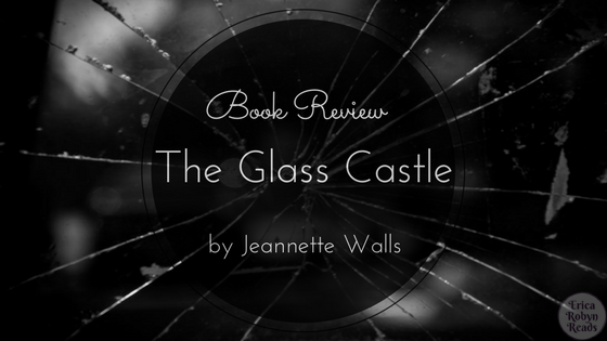 Book Review of The Glass Castle by Jeannette Walls