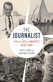 Book Review and GIVEAWAY - The Journalist: Life and Loss in America's Secret War, by Jerry A. Rose {ends 8/22}