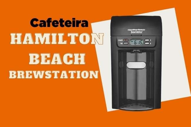 Cafeteira Hamilton beach Brew Station é boa