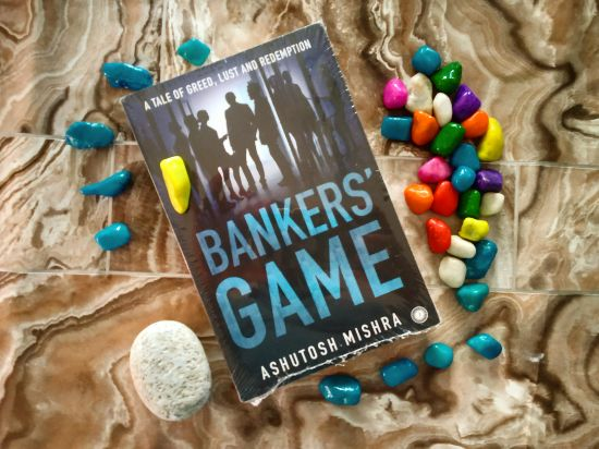 Banker's Game by Ashutosh Mishra