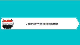 Geography Of Kullu District