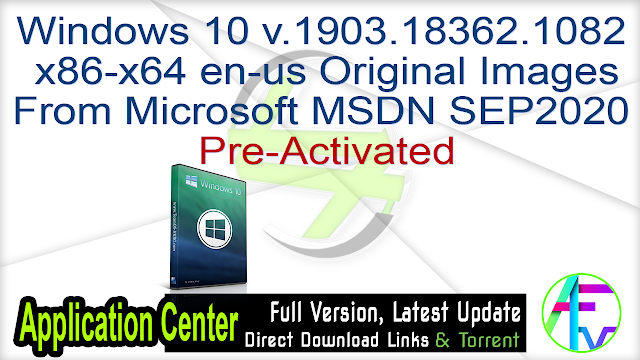 Windows 10 v.1903.18362.1082 x86-x64 en-us Original Images From Microsoft MSDN SEP2020 Pre-Activated