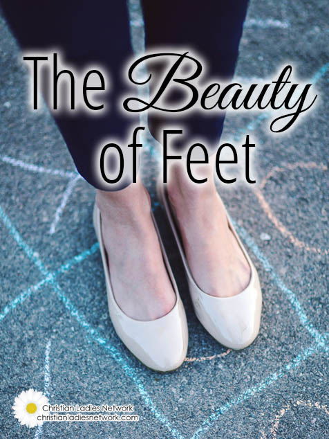 The Beauty of Feet l The Christian Ladies Network