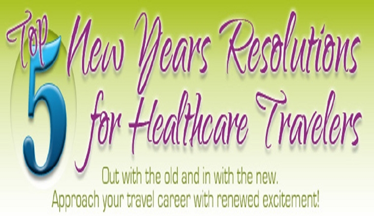 Top 5 New Years Resolutions for Healthcare Travelers #infographic