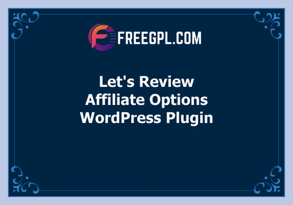 Let's Review WordPress Plugin With Affiliate Options Free Download