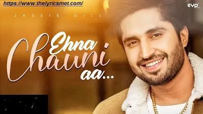 Ehna Chauni aa song Lyrics | Jassi Gill | Sara Gurpal |Arvindr Khaira | Avvy Sra | Romaana | eyp
