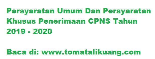 syarat umum syarat khusus penerimaan cpns 2019; tomatalikuang.com