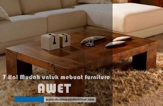 Lakukan 7 cara mudah ini untuk Membuat Furniture Awet