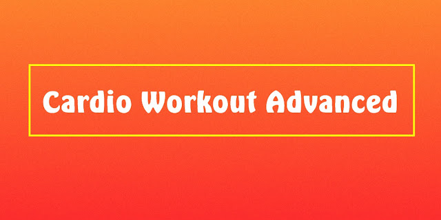Cardio Workout Advanced
