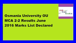 Osmania University OU MCA 2-2 Results June 2016 Marks List Declared