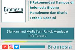 5 Rekomendasi Kampus di Indonesia Bidang Manajemen dan Bisnis Terbaik Saat Ini
